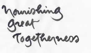 Nourishing Great Togetherness
